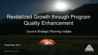 Revitalized Growth through Program Quality Enhancement  Council Strategic Planning Indaba