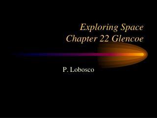 Exploring Space Chapter 22 Glencoe