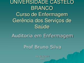 UNIVERSIDADE CASTELO BRANCO Curso de Enfermagem Gerência dos Serviços de Saúde