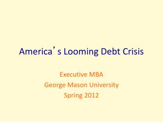 America ' s Looming Debt Crisis