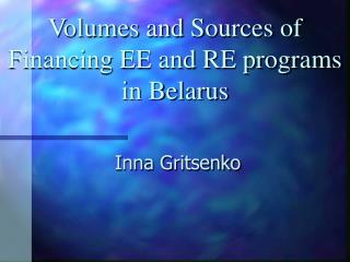 Volumes and Sources of Financing EE and RE programs in Belarus