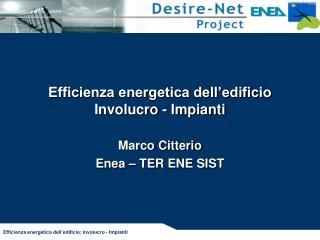 Efficienza energetica dell'edificio Involucro - Impianti