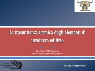 La trasmittanza termica degli elementi di involucro edilizio
