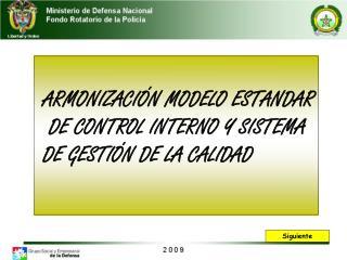 ARMONIZACIÓN MODELO ESTANDAR  DE CONTROL INTERNO Y SISTEMA  DE GESTIÓN DE LA CALIDAD