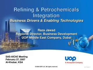 Refining  Petrochemicals Integration Business Drivers  Enabling Technologies