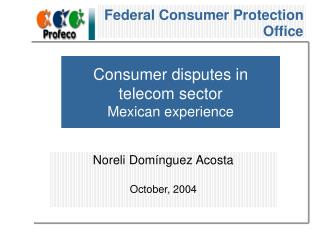 Consumer disputes in telecom sector Mexican experience