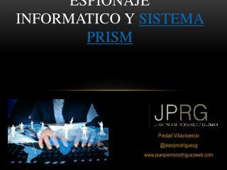ESPIONAJE INFORMATICO Y  SISTEMA PRISM