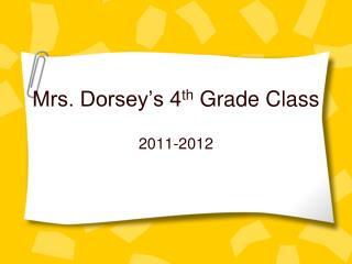Mrs. Dorsey�s 4 th  Grade Class