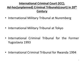 International Military Tribunal at Nuremberg International Military Tribunal at Tokyo