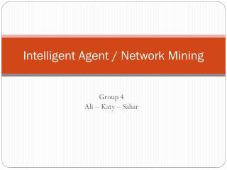 Intelligent Agent / Network Mining