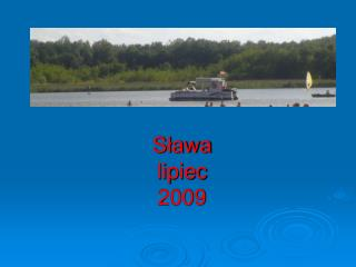 Sława  lipiec 2009