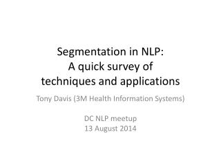 Segmentation in NLP: A quick survey of  techniques and applications
