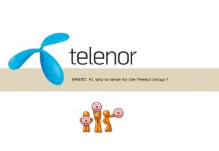 SMART: V1 who to serve for the Telenor Group ?