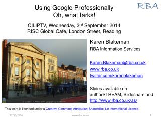 Using Google Professionally Oh, what larks! CILIPTV, Wednesday, 3 rd  September 2014