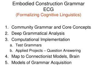 Embodied Construction Grammar ECG (Formalizing Cognitive  Linguistics )