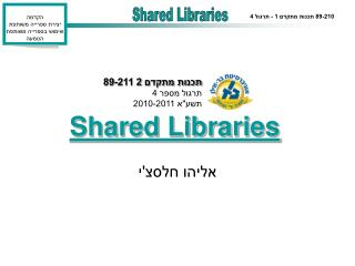 Shared Libraries
