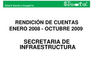 RENDICIÓN DE CUENTAS ENERO 2008 - OCTUBRE 2009