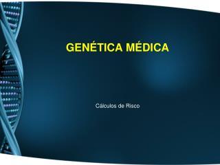 Gen�tica M�dica