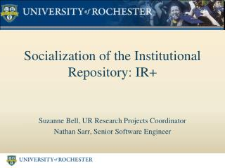 Socialization of the Institutional Repository: IR+