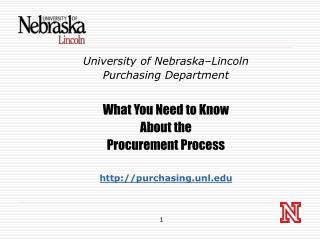 University of Nebraska–Lincoln Purchasing Department What You Need to Know About the