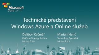 Technick  predstaven   Windows Azure a Online slu eb