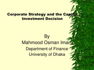 Corporate Strategy and the Capital Investment Decision