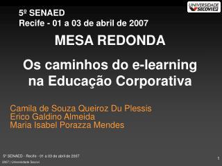 Camila de Souza Queiroz Du Plessis Erico Galdino Almeida Maria Isabel Porazza Mendes