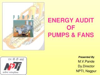 ENERGY AUDIT OF PUMPS & FANS