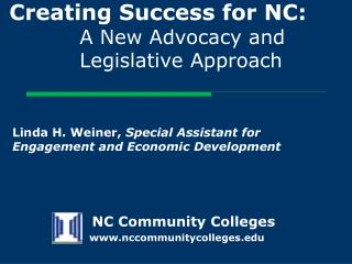 Creating Success for NC:  A New Advocacy and 			Legislative Approach
