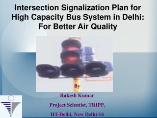 Intersection Signalization Plan for High Capacity Bus System in Delhi: For Better Air Quality