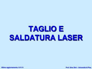TAGLIO E  SALDATURA LASER
