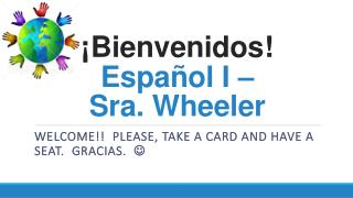 ¡ Bienvenidos ! Español  I –  Sra. Wheeler