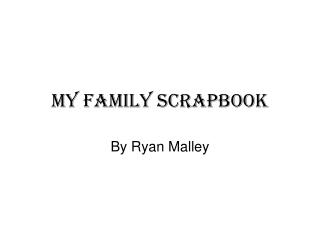 My family scrapbook