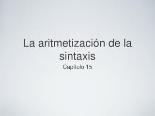 La aritmetización de la sintaxis