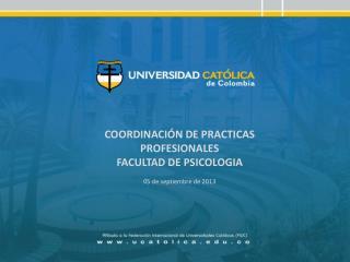 COORDINACIÓN DE PRACTICAS PROFESIONALES FACULTAD DE PSICOLOGIA 05 de septiembre de 2013