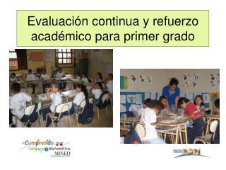 Evaluación continua y refuerzo académico para primer grado