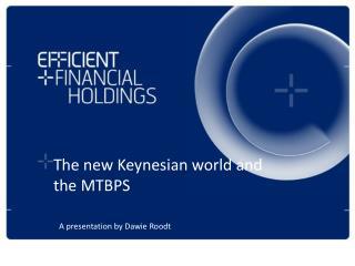 The new Keynesian world and the MTBPS