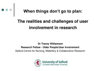 When things don't go to plan:  The realities and challenges of user involvement in research