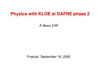 Physics with KLOE at DAFNE phase 2