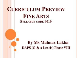 Curriculum Preview Fine Arts Syllabus code 6010