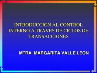 INTRODUCCION AL CONTROL INTERNO A TRAVES DE CICLOS DE TRANSACCIONES