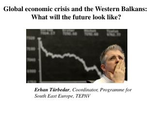 Global economic crisis and the Western Balkans:  What will the future look like?