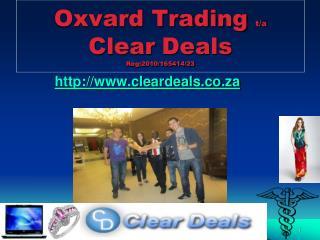 Oxvard Trading  t/a  Clear Deals Reg:2010/165414/23