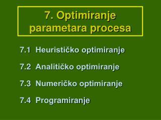 7. Optimiranje parametara procesa