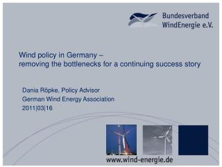 Wind  policy  in Germany –  r emoving the bottlenecks for  a  continuing success story