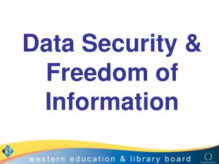 Data Security & Freedom of Information