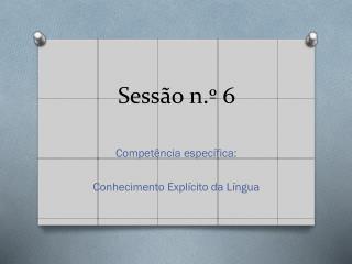 Sessão n.º 6