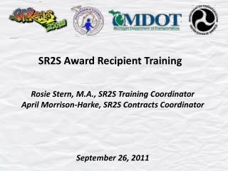 SR2S Award Recipient Training   Rosie Stern, M.A., SR2S Training Coordinator
