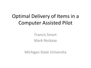 Optimal Delivery of Items in a Computer Assisted Pilot