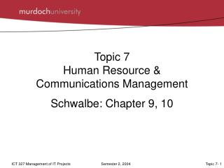 Topic 7  Human Resource &  Communications Management